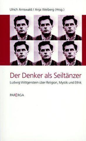 Der Denker als Seiltänzer von Arnswald,  Ulrich, Kroß,  Matthias, Schulte,  Joachim, Weiberg,  Anja