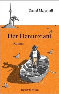 Der Denunziant von Marschall,  Daniel