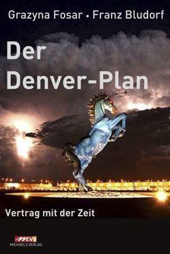 Der Denver-Plan von Bludorf,  Franz,  Fosar,  Grazyna