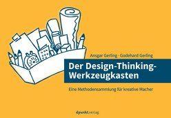 Der Design-Thinking-Werkzeugkasten von Gerling,  Ansgar, Gerling,  Godehard