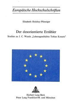 Der desorientierte Erzähler von Holzhey-Pfenniger, Elisabeth