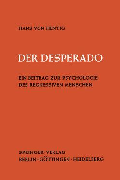 Der Desperado von Hentig,  Hans v.