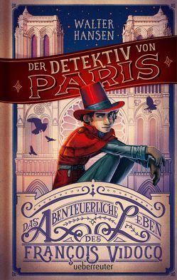 Der Detektiv von Paris von Hansen,  Walter