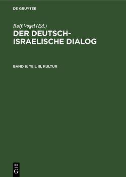 Der deutsch-israelische Dialog / Teil III, Kultur von Vogel,  Rolf