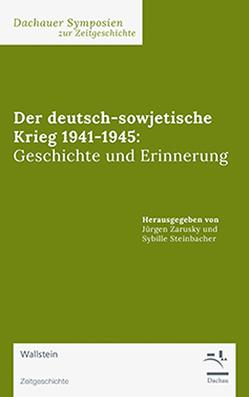 Der deutsch-sowjetische Krieg 1941-1945 von Steinbacher,  Sybille, Zarusky,  Jürgen