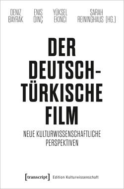 Der deutsch-türkische Film von Bayrak,  Deniz, Dinç,  Enis, Ekinci,  Yüksel, Reininghaus,  Sarah