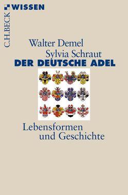 Der deutsche Adel von Demel,  Walter, Schraut,  Sylvia