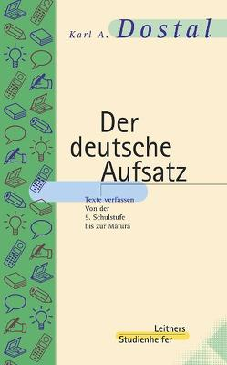 Der deutsche Aufsatz von Dostal,  Karl A