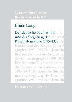 Der deutsche Buchhandel und der Siegeszug der Kinematographie 1895-1933 von Lange,  Jasmin