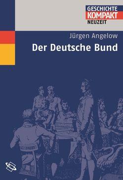 Der Deutsche Bund von Angelow,  Jürgen, Puschner,  Uwe