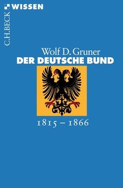 Der Deutsche Bund von Gruner,  Wolf D.