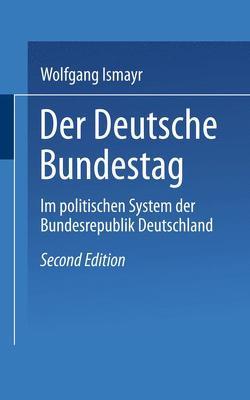 Der Deutsche Bundestag im politischen System der Bundesrepublik Deutschland von Ismayr,  Wolfgang