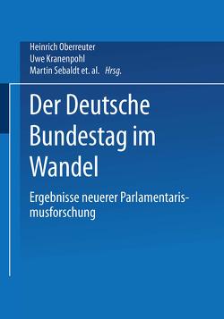 Der Deutsche Bundestag im Wandel von Kranenpohl,  Uwe, Oberreuter,  Heinrich, Sebaldt,  Martin