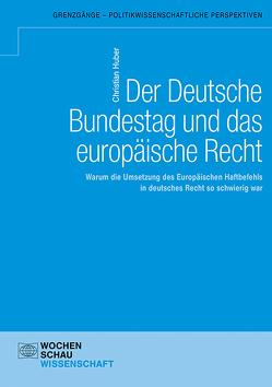 Der Deutsche Bundestag und das europäische Recht von Huber,  Christian