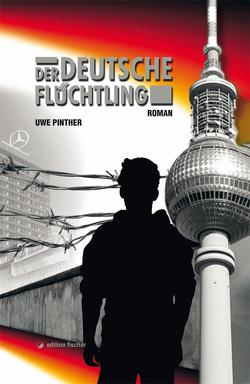 Der deutsche Flüchtling von Pinther,  Uwe