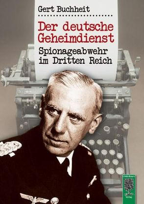 Der deutsche Geheimdienst von Buchheit,  Gert