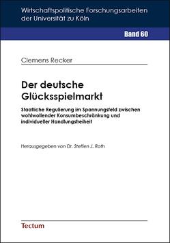 Der deutsche Glücksspielmarkt von Recker,  Clemens
