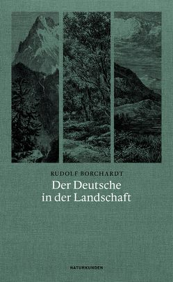 Der Deutsche in der Landschaft von Borchardt,  Rudolf, Hofmann,  Franck, Schalansky,  Judith