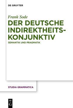 Der deutsche Indirektheitskonjunktiv von Sode,  Frank