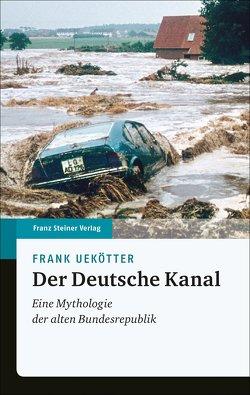 Der Deutsche Kanal von Uekötter,  Frank