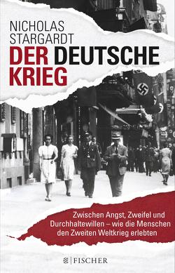 Die Zeit des Nationalsozialismus / Der deutsche Krieg von Stargardt,  Nicholas