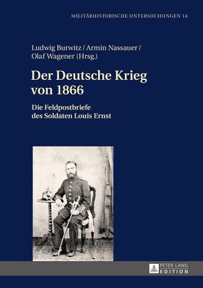 Der Deutsche Krieg von 1866 von Burwitz,  Ludwig, Nassauer,  Armin, Wagener,  Olaf