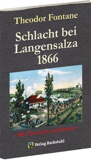 Schlacht bei LANGENSALZA 1866 von Burger,  Ludwig, Fontane,  Theodor, Rockstuhl,  Harald