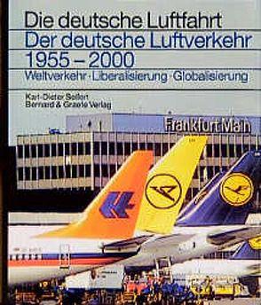 Der deutsche Luftverkehr 1955-2000 von Seifert,  Karl D