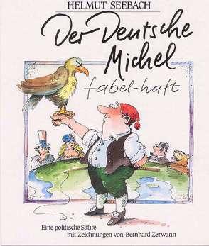 Der Deutsche Michel fabel-haft von Seebach,  Helmut, Zerwann,  Bernhard