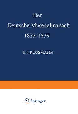 Der Deutsche Musenalmanach 1833–1839 von Kossmann,  E.F.