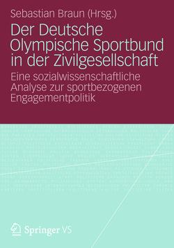 Der Deutsche Olympische Sportbund in der Zivilgesellschaft von Braun,  Sebastian