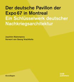 Der deutsche Pavillon der Expo67 in Montreal von Kleinmanns,  Joachim, Vrachliotis,  Georg