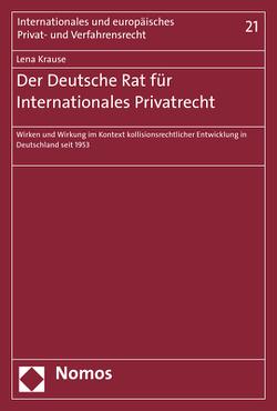 Der Deutsche Rat für Internationales Privatrecht von Krause,  Lena