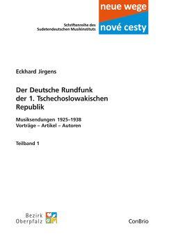 Der Deutsche Rundfunk der 1. Tschechoslowakischen Republik von Jirgens,  Eckhard