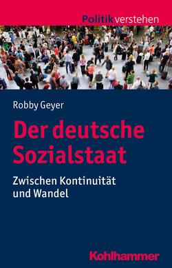 Der deutsche Sozialstaat von Frech,  Siegfried, Geyer,  Robby