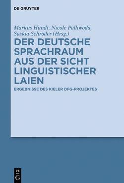 Der deutsche Sprachraum aus der Sicht linguistischer Laien von Hundt,  Markus, Palliwoda,  Nicole, Schröder,  Saskia