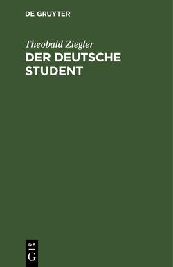 Der deutsche Student von Ziegler,  Theobald