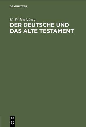 Der Deutsche und das Alte Testament von Hertzberg,  H. W.