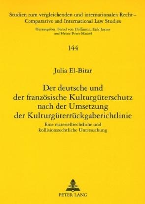 Der deutsche und der französische Kulturgüterschutz nach der Umsetzung der Kulturgüterrückgaberichtlinie von El-Bitar,  Julia