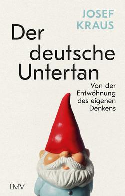 Der deutsche Untertan von Kraus,  Josef