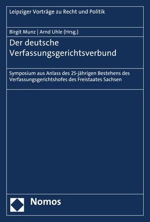 Der deutsche Verfassungsgerichtsverbund von Munz,  Birgit, Uhle,  Arnd