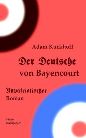 Der Deutsche von Bayencourt von Kuckhoff,  Adam, Warner,  Ansgar