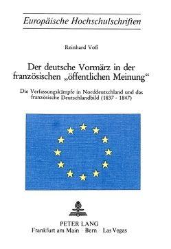 Der deutsche Vormärz in der französischen «öffentlichen Meinung» von Voss