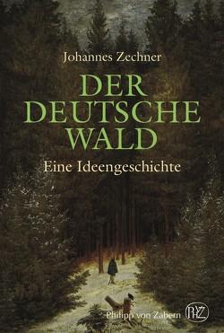 Der deutsche Wald von Zechner,  Johannes