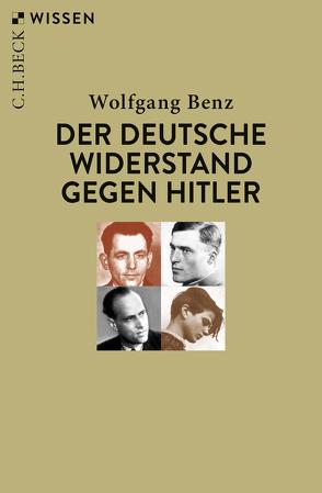 Der deutsche Widerstand gegen Hitler von Benz,  Wolfgang