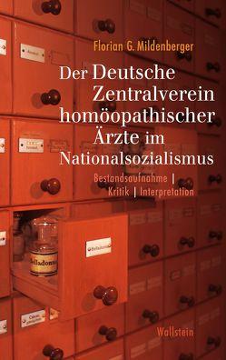 Der Deutsche Zentralverein homöopathischer Ärzte im Nationalsozialismus von Mildenberger,  Florian G