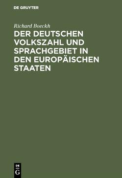 Der Deutschen Volkszahl und Sprachgebiet in den europäischen Staaten von Boeckh,  Richard