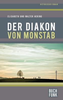 Der Diakon von Monstab von Hering,  Elisabeth, Hering,  Walter