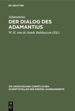 Der Dialog des Adamantius von Adamantius, Sande Bakhuyzen,  W. H. van de