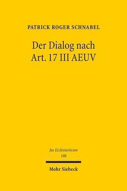 Der Dialog nach Art. 17 III AEUV von Schnabel,  Patrick R.